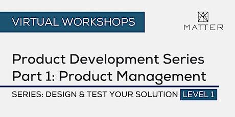 MATTER Workshop: Product Development Series Part 1: Product Management tickets