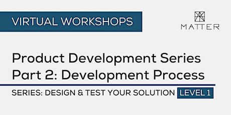 MATTER Workshop: Product Development Series Part 2: Development Process tickets