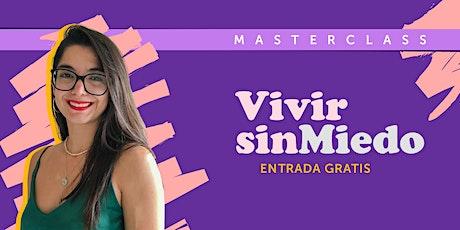 Masterclass gratuita: VIVIR SIN MIEDO entradas