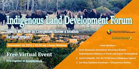 Indigenous Land Development Forum Series - Session #6 tickets