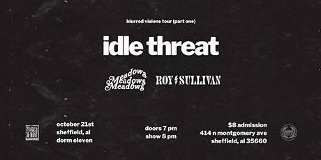 Idle Threat w/ Meadows and Roy Sullivan tickets