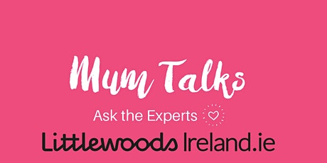 Mum Talks Ask The Expert 'Home Hacks' brought to you by Littlewoods Ireland bilhetes