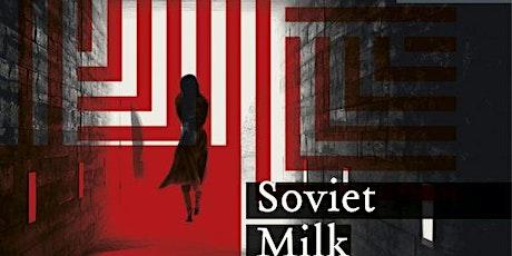 Soviet Milk: Translating Motherhood in Contemporary Literature tickets