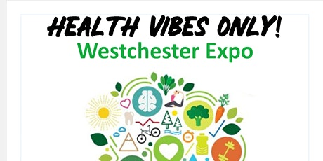 Health Vibes Only! Westchester Expo tickets