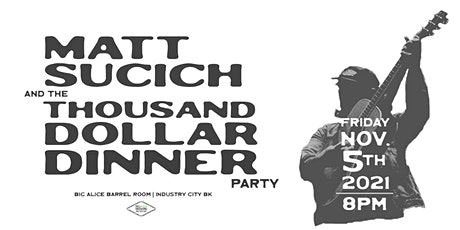 Matt Sucich - Thousand Dollar Dinner Party tickets