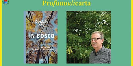 DANIELE ZOVI - In bosco. Leggere la natura su un sentiero di montagna biglietti