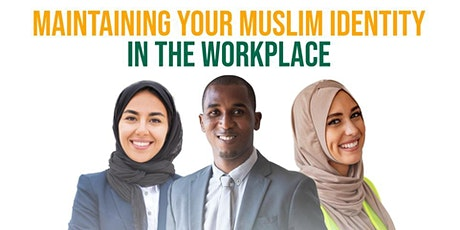 Maintaining Your Muslim Identity In The Workplace tickets