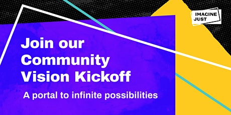 Imagine Just Community Vision Kickoff:  A Portal to Infinite Possibilities tickets