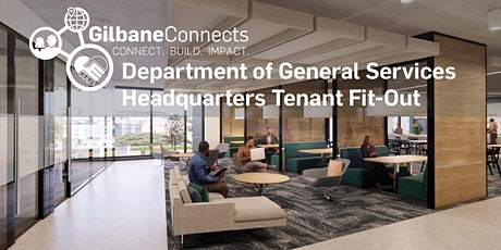 GilbaneConnects - DGS Headquarters Tenant Fit-Out Information Session tickets