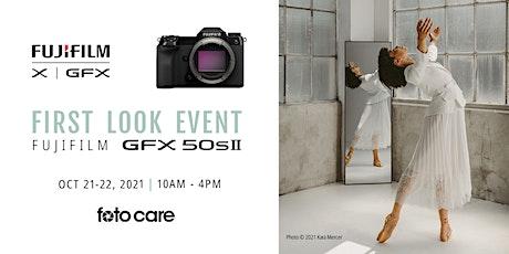 First Look Event   Fujifilm GFX50S II tickets