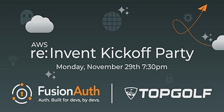 AWS re:Invent Kickoff Party with FusionAuth at TopGolf tickets