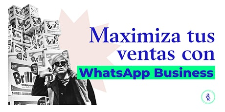 Maximiza tus ventas con WhatsApp Business entradas