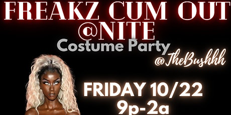 Freakz Cum Out @ Nite (Costume Party) tickets