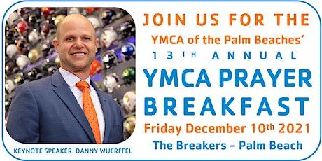 13th Annual YMCA of the Palm Beaches' Prayer Breakfast - Danny Wuerffel tickets