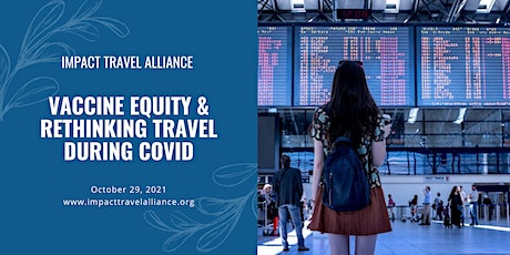 Vaccine Equity & Rethinking Travel During COVID tickets