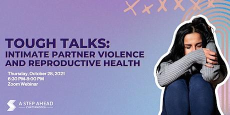 Tough Talks: Intimate Partner Violence and Reproductive Health biglietti