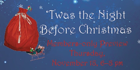 'Twas the Night Before Christmas Members-only Preview tickets