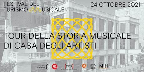 TOUR DELLA STORIA MUSICALE DI CASA DEGLI ARTISTI / TUM_Festival del Turismo biglietti
