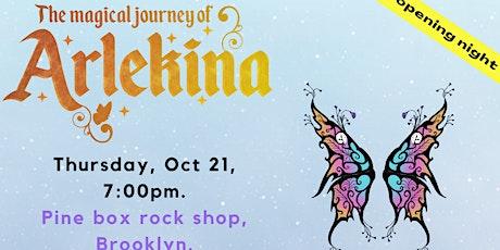 The Magical Journey Of Arlekina - Opening Night tickets