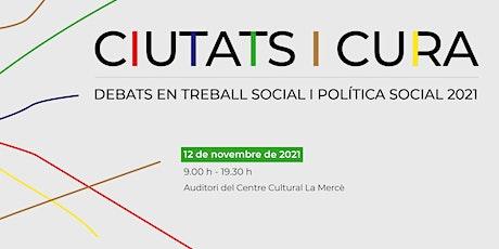 Ciutats i cura - 10+1 anys dels Debats en Treball Social i Política Social entradas