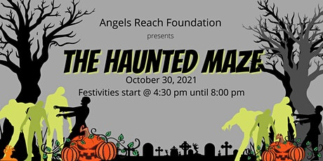 Angels Reach Foundation   presents The Haunted Maze and Trunk or Treat tickets