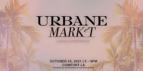 URBANE MARKeT Official Launch Experience tickets