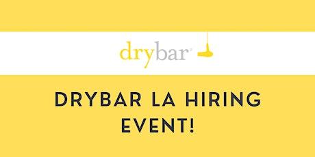 Drybar Los Angeles Front Desk Hiring Event! tickets
