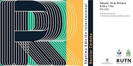 """7ª Ed.  Internacional """"Reciclar Córdoba"""" #ODS11 #ODS12 ON LINE! entradas"""