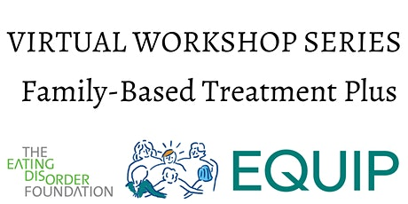 Equip Workshop: Family-Based Treatment Plus tickets