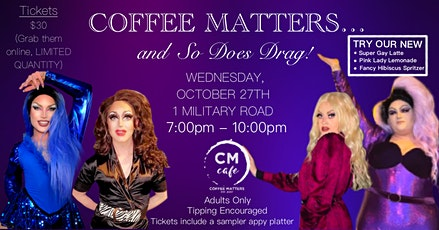 Coffee Matters... and So Does Drag! tickets