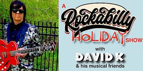 David K as Roy Orbison Rockabilly Holiday Show tickets