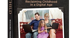 "(LL) ""Reclaiming Childhood in a Digital Age"""