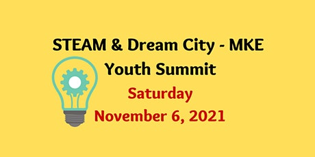 STEAM & Dream City - MKE Youth Summit tickets