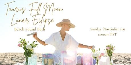 IN PERSON Taurus Full Moon Eclipse Sound Bath on Venice Beach tickets