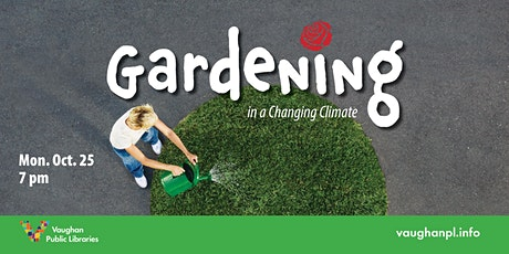 Gardening in a Changing Climate tickets