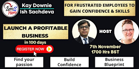 Zero2Hero - Get the CONFIDENCE and SKILLS to Launch a Business in 100 Days. tickets