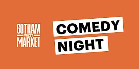 Comedy Night at Gotham West Market tickets