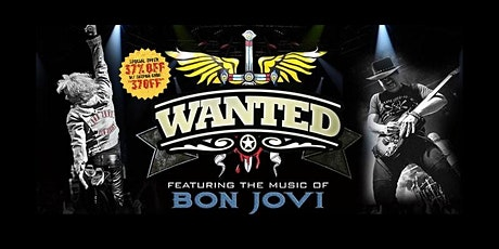 Wanted (Bon Jovi Tribute from Los Angeles) w/ Moses Mo & The Real Cool Band tickets