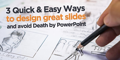 3 Quick and Easy Ways to Design Great Slides and Avoid Death by PowerPoint tickets