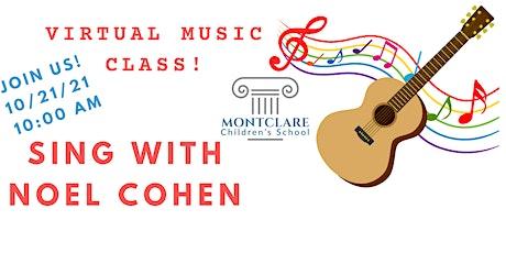 Virtual Music  with Montclare Children's School Noel Cohen! tickets
