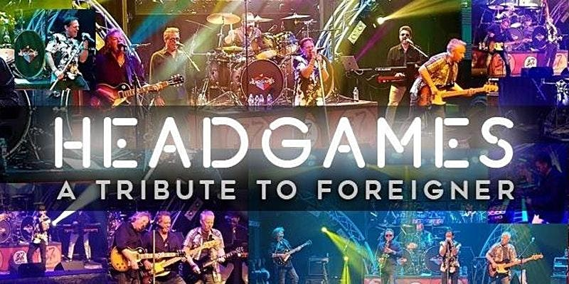 Head Games – A Tribute to Foreigner — Halloween Costume Party   SELLING OUT