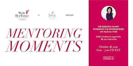 Mentoring Moments: The Essential Money Workshop for Entrepreneurs tickets
