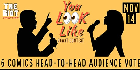 """The Riot Comedy Show  presents """"You Look Like"""" Roast Contest tickets"""