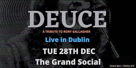 Rory Gallagher Christmas Bash with Deuce tickets
