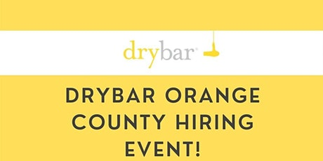 Drybar Orange County Hiring Event! tickets