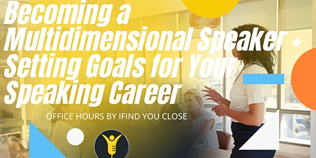 Becoming a Multidimensional Speaker + Setting Goals for Your  Career tickets