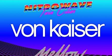 Nitrowave TC Presents Von Kaiser, Mellow Fields, and BadNRad tickets