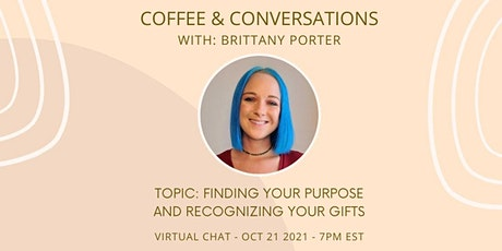 Coffee & Conversations: Finding your Purpose & recognizing your Gifts tickets