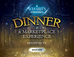 HOUSTON, TX: A Wizards Christmas Dinner & Marketplace FRIDAY tickets