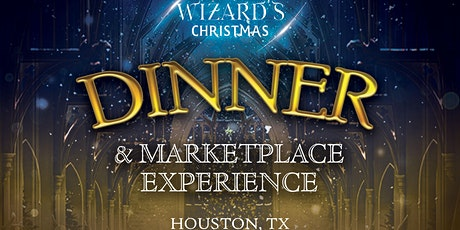 HOUSTON, TX: A Wizards Christmas Dinner & Marketplace SATURDAY tickets